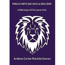 Para O Chefe Que Deseja Ser LÍder (Portuguese Edition)