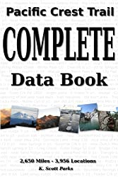 Pacific Crest Trail Complete Data Book: An exhaustive collection of 3,946 locations along the 2,650 mile Pacific Crest Trail