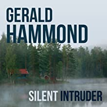 Silent Intruder Audiobook by Gerald Hammond Narrated by Cameron Stewart