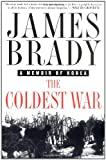 The Coldest War, James P. Brady and James Brady, 0312265115