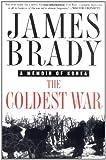 The Coldest War, James P. Brady and James Brady, 0312265115