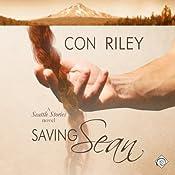 Saving Sean: Seattle Stories, Book 2   Con Riley