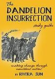 The Dandelion Insurrection Study Guide: - making