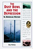 The Dust Bowl and the Depression in American History, Debra McArthur, 0766018385