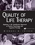 Quality of Life Therapy: Applying a Life Satisfaction Approach to Positive Psychology and Cognitive Therapy