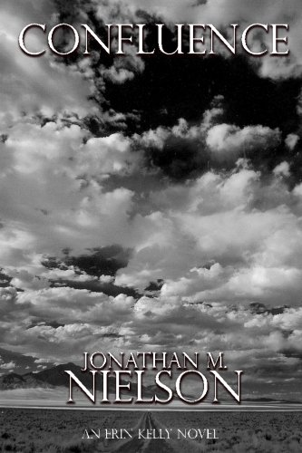 Book: Confluence (An Erin Kelly Novel - Volume 2) by Jonathan M. Nielson