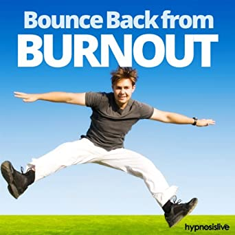 049129eb43c1 Amazon.com  Bounce Back from Burn Out Hypnosis  Regain Your Passion ...