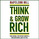 Think and Grow Rich | Livre audio Auteur(s) : Napoleon Hill Narrateur(s) : Russ Williams