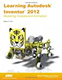 Learning Autodesk Inventor 2012, Shih, Randy, 1585036935