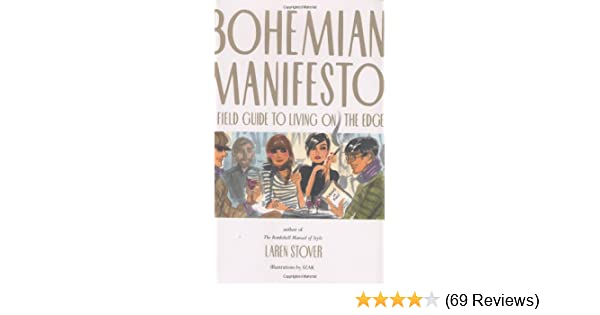 Bohemian Manifesto: A Field Guide to Living on the Edge: Laren