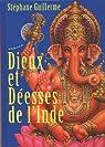 Dieux et Déesses de l'Inde par Guillerme