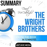 David McCullough's The Wright Brothers Summary |  Ant Hive Media