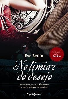 No limiar do desejo por [Berlin, Eve]