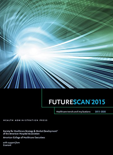FutureScan 2015: Healthcare Trends And Implications 2015-2020 Pdf