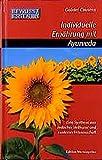 Bewusst essen: Bewußt essen, Bd.1, Individuelle Ernährung mit Ayurveda (Edition Sternenprinz)
