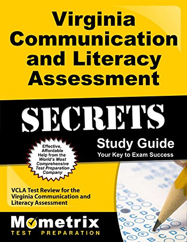 Virginia Communication and Literacy Assessment Secrets Study Guide: VCLA Test Review for the Virginia Communication and Literacy Assessment (Mometrix Secrets Study Guides)
