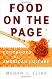 Food on the Page: Cookbooks and American Culture