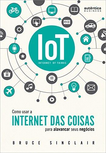 IoT: Como Usar a