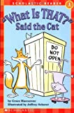 What is That? Said the Cat (Scholastic Hello Reader, Level 1)