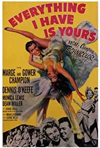 Everything I Have Is Yours Poster 27x40 Marge Champion Gower Champion Dennis O'Keefe