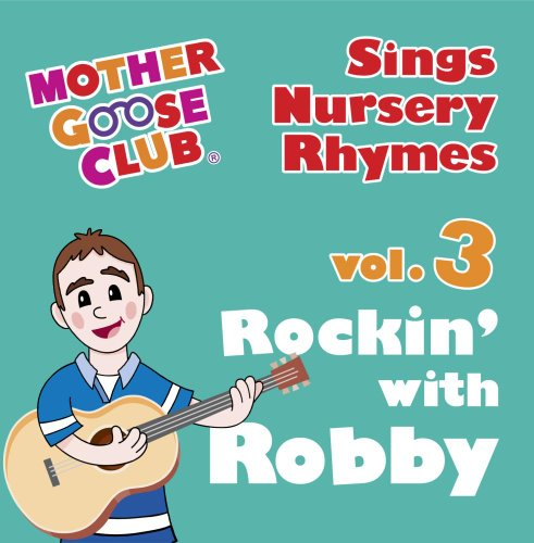 mother-goose-club-sings-nursery-rhymes-vol-3-rockin-with-robby