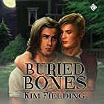 Buried Bones | Kim Fielding