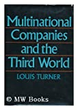 Multinational Companies and the Third World, Louis Turner, 0809071592