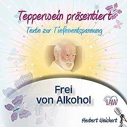 Tepperwein präsentiert: Frei von Alkohol (Texte zur Tiefenentspannung)