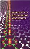 Elasticity in Engineering Mechanics, Third Edition