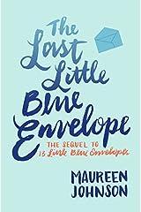 The Last Little Blue Envelope (13 Little Blue Envelopes) Paperback