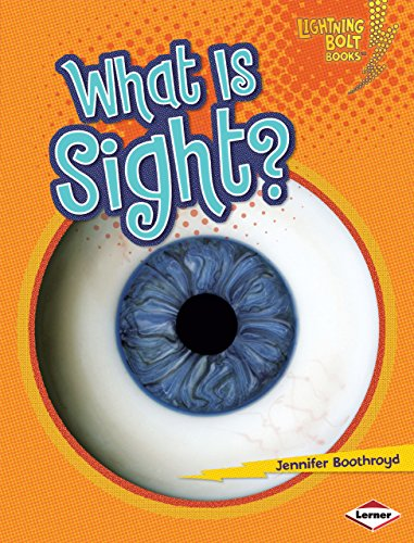 What Is Sight? (Lightning Bolt Books ® - Your Amazing - Senses Sight Five