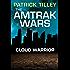 The Amtrak Wars: Cloud Warrior: The Talisman Prophecies Part 1 (Amtrak Wars series)