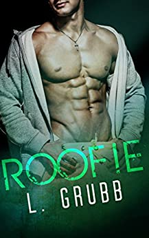 Roofie (MMA Bad Boys Book 2) by [Grubb, L]