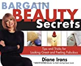 Bargain Beauty Secrets, Diane Irons, 1402200080