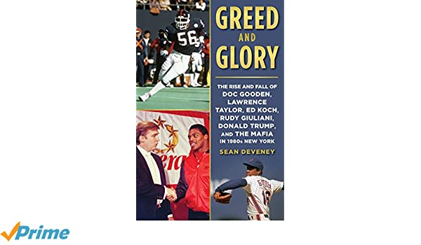 Greed and glory the rise and fall of doc gooden lawrence taylor greed and glory the rise and fall of doc gooden lawrence taylor ed koch rudy giuliani donald trump and the mafia in 1980s new york sean deveney fandeluxe Choice Image