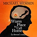 A Warm Place to Call Home: A Demon's Story Audiobook by Michael Siemsen Narrated by Ray Chase