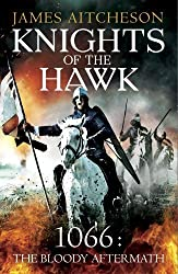 Knights of the Hawk: 1066: The Bloody Aftermath (The Conquest series) by Aitcheson, James (2014) Paperback