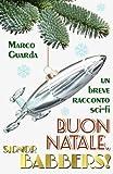 Buon Natale, Signor Babbers!, Marco Guarda, 1492801399
