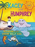 img - for Kacey and Humphrey: Adventure of the Shrimp Bully Bowl book / textbook / text book