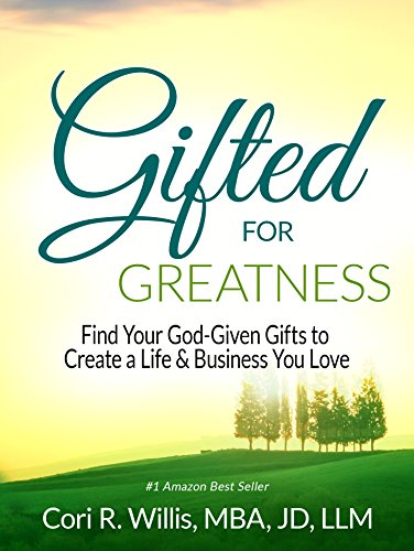 Gifted for Greatness: Find Your God-Given Gifts to Create a Life & Business You Love