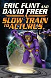 Slow Train to Arcturus, Eric Flint and Dave Freer, 1416555854