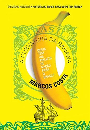 A curvatura da banana: Quem tem um projeto de nação para o Brasil?