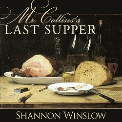 Mr. Collins's Last Supper