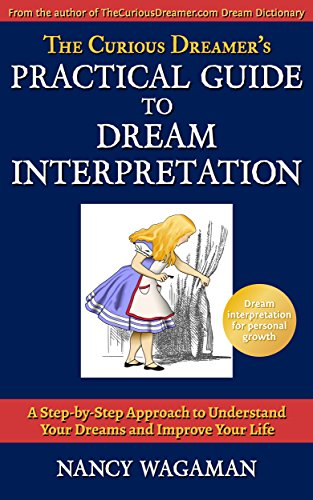 The Curious Dreamer's Practical Guide to Dream Interpretation: A Step-by-Step Approach to Understand Your Dreams and Improve Your Life (Definition And Significance Of The Study Of Psychology)