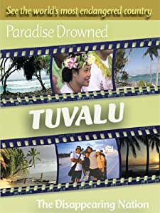 Paradise Drowned: Tuvalu: The Disappearing Nation