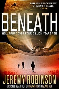 BENEATH - A Novel by [Robinson, Jeremy]