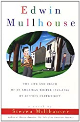 Edwin Mullhouse: The Life and Death of an American Writer 1943-1954 by Jeffrey Cartwright (Vintage Contemporaries)
