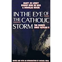 In the Eye of the Catholic Storm: The Church Since Vatican II by Mary Jo Leddy (1992-03-03)