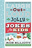 Laugh-Out-Loud Jolly Jokes for Kids: 2-in-1 Collection of Christmas Jokes and Adventure Jokes (Laugh-Out-Loud Jokes for Kids)