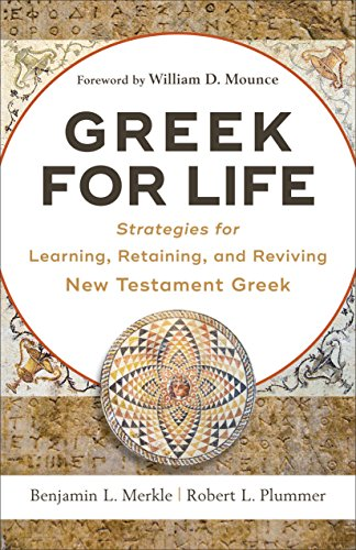 Greek Life (Greek for Life: Strategies for Learning, Retaining, and Reviving New Testament)